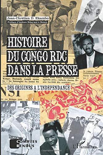 Histoire du Congo RDC dans la presse: Des origines à l'indépendance