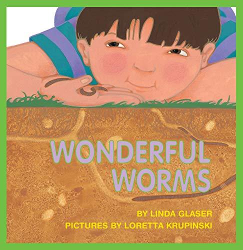Wonderful Worms (Linda Glaser's Classic Creatures)