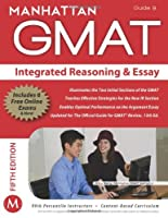 Integrated Reasoning and Essay GMAT Strategy Guide, 5th Edition (Manhattan Gmat Strategy Guide: Instructional Guide)