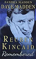 Reuben Kincaid Remembered: The Memoir of Dave Madden