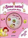 Sono nata! Il mio primo diario. Ediz. illustrata. Con CD Audio