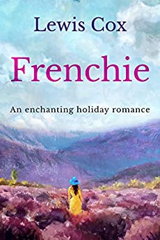 Frenchie: An enchanting holiday romance (Lewis Cox Classic Romances) by [Lewis Cox]