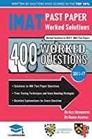 IMAT Past Paper Worked Solutions: 2011 - 2017, Detailed Step-By-Step Explanations for over 500 Questions, IMAT, UniAdmissions