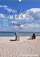 Blau - Meer - Mehr! (Wandkalender 2022 DIN A3 hoch): Strand und Meer zum Indiefernetraeumen (Familienplaner, 14 Seiten )