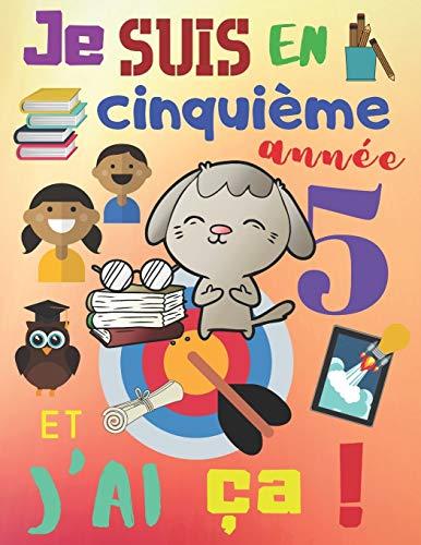 Je suis en cinquième année et j'ai ça!: L'année scolaire 2019-2020 planificateur d'activité hebdomadaire pour les enfants en cinquième année (French Edition)