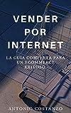 Vender Por Internet: La guía completa para un ecommerce exitoso.