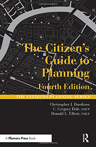 The Citizen's Guide to Planning: Fourth Edition (Citizens...