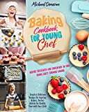 Baking Cookbook for Young Chef : Inspire Creativity and Confidence in Your Young...