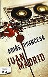 Adios, princesa (Negra Zeta) (Spanish Edition) by Juan Madrid (2011-10-01)