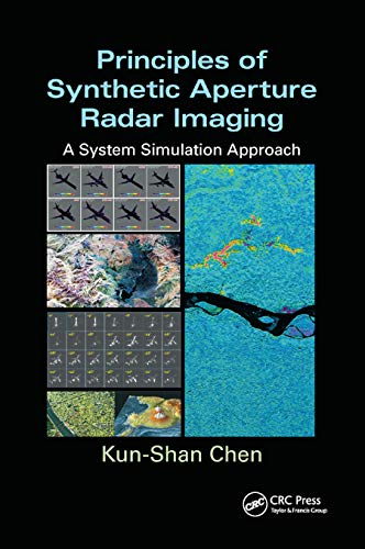 Compare Textbook Prices for Principles of Synthetic Aperture Radar Imaging Signal and Image Processing of Earth Observations 1 Edition ISBN 9780367868376 by Chen, Kun-Shan