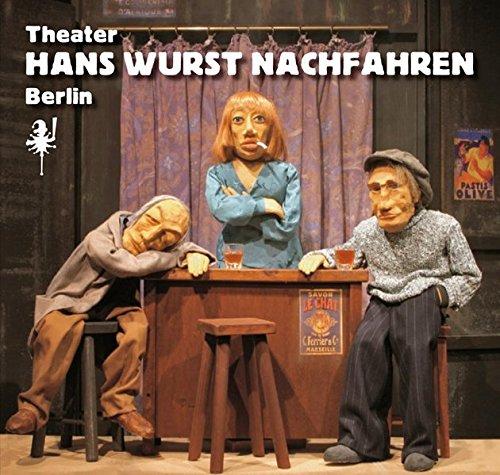 Theater Hans Wurst Nachfahren: Puppentheater Berlin 1981-2006