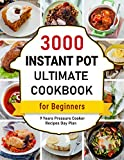 Instant Pot Cookbook : 3000 Day Plan Ultimate Pressure Cooker for Beginners (Instant Pot Cookbooks 4) (English Edition)