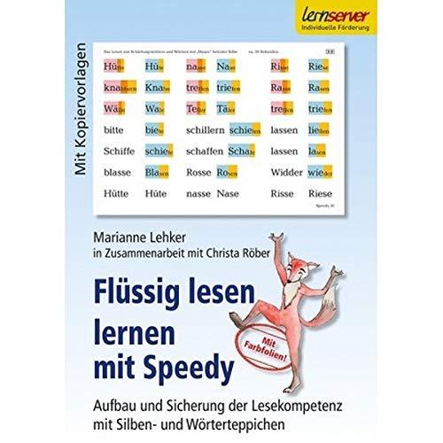 Flüssig lesen lernen mit Speedy: Aufbau und Sicherung der Lesekompetenz mit Silben- und Wörterteppichen