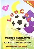 Leogol. Nivel 1. LECTURA Integral: Método recreativo para desarrollar la lectura integral: 3 (Otras publicaciones)