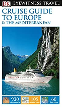 DK Eyewitness Cruise Guide to Europe and the Mediterranean  Travel Guide