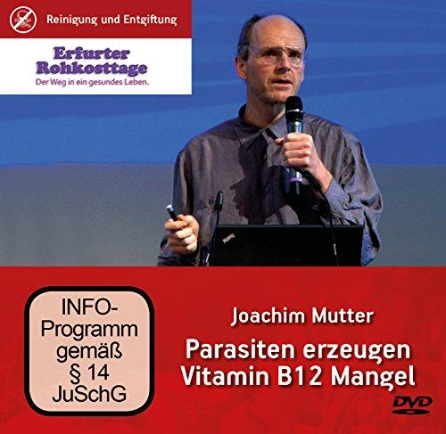 Dr. Mutter Parasiten erzeugen Vitamin B12 Mangel, DVD Vortrag