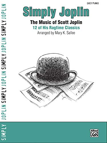 Simply Joplin: The Music of Scott Joplin: 12 of His Ragtime Classics (Easy Piano) (Simply Series)