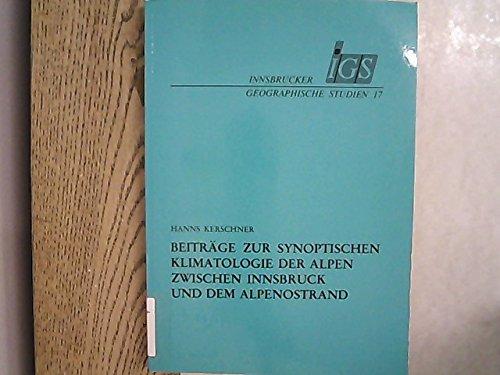 Beiträge zur synoptischen Klimatologie der Alpen zwischen Innsbruck und dem Alpenostrand : Erstellung und Anwendungsbeispiele eines Kalenders der Wetter- und Witterungsanlagen nach dem System von Max Schüepp für die Periode 1966 bis 1983.
