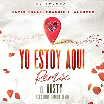 Yo Estoy Aqui (feat. Alcover & Dj Buddha) [Locos Only Cumbia Remix]