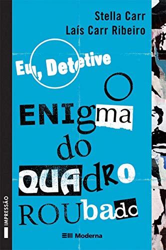 Eu, Detetive. O Enigma do Quadro Roubado - Volume 2