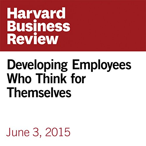 Developing Employees Who Think for Themselves audiobook cover art