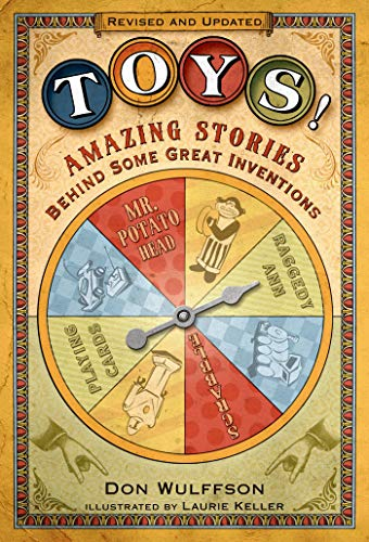 Compare Textbook Prices for Toys!: Amazing Stories Behind Some Great Inventions First Edition ISBN 9781250034090 by Wulffson, Don,Keller, Laurie