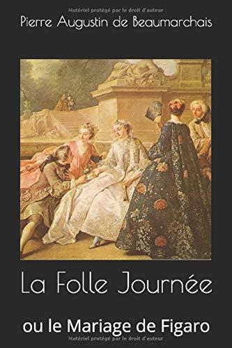 La Folle Journée: ou le Mariage de Figaro