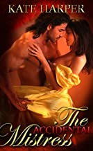 The Accidental Mistress - A Regency Novella (Risque Regency)