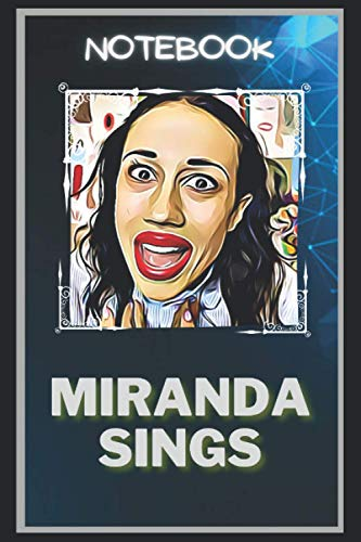 Miranda Sings Notebook: A Multipurpose and High Quality Notebook That Can Be used as a Journal. (110+ Pages, 6 x 9, Lined)
