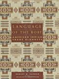 Language of the Robe: American Indian Trade Blankets