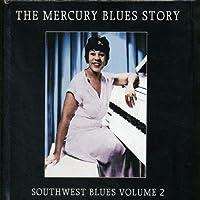 Mercury Blues Story: Southwest Blues 2
