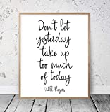 8 x 12 Inch Frame Wood Sign, Don't Let Yesterday Take Up Too Much Of Today Will Rogers Inspirational Quotes Motivational Poster Dorm Room Decor Office Wall Art Wood Pallet Design Wall Art Sign Plaque with Frame wooden sign
