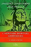 L'HERITAGE SPIRITUEL AMERINDIEN - Le Jour - 17/06/2010