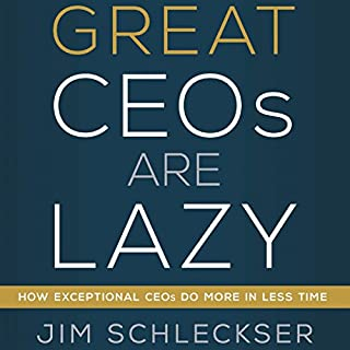 Great CEOs Are Lazy                   By:                                                                                                                                 Jim Schleckser                               Narrated by:                                                                                                                                 Jim Schleckser                      Length: 5 hrs and 18 mins     27 ratings     Overall 4.8
