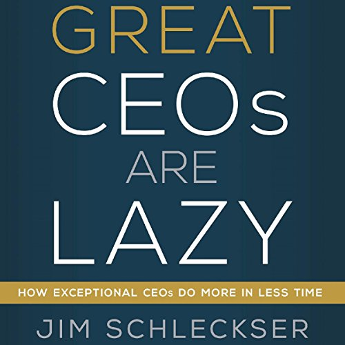 Great CEOs Are Lazy audiobook cover art