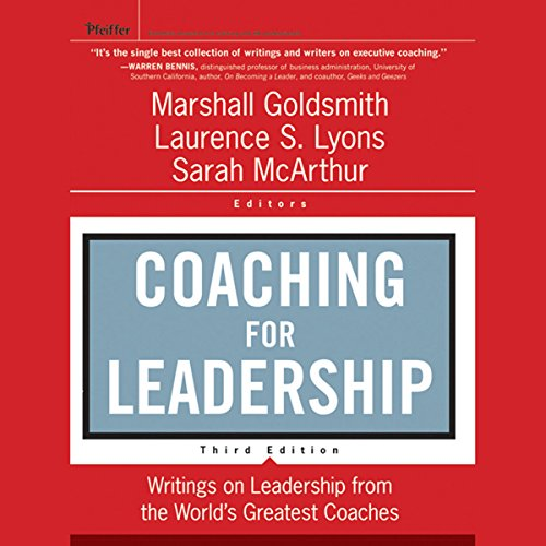 Coaching for Leadership: Writings on Leadership from the World's Greatest Coaches, 3rd Edition  Audiolibri