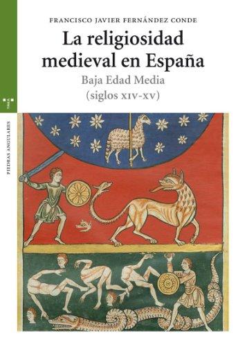 La religiosidad medieval en España. Baja Edad Media (siglos XIV-XV) (Estudios históricos La Olmeda)