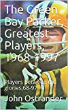 The Green Bay Packer, Greatest Players, 1968-1997: Players between the glories,68-97 (2nd)