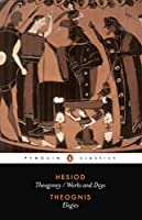 Hesiod and Theognis: Theogony, Works and Days, and Elegies (Penguin Classics)