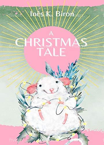 A Christmas Tale (English Edition)