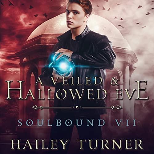 A Veiled & Hallowed Eve: Soulbound, Book 7