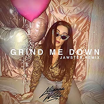 Grind Me Down (Jawster Remix)