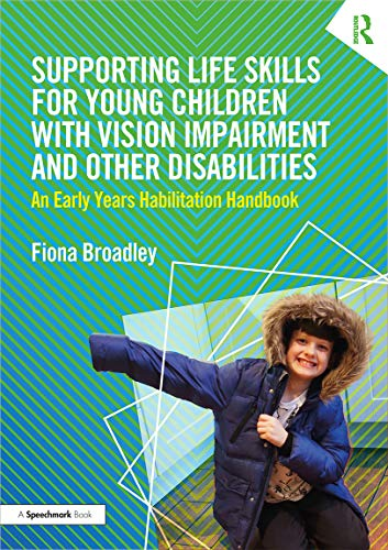 Compare Textbook Prices for Supporting Life Skills for Young Children with Vision Impairment and Other Disabilities: An Early Years Habilitation Handbook 1 Edition ISBN 9780367435783 by Broadley, Fiona