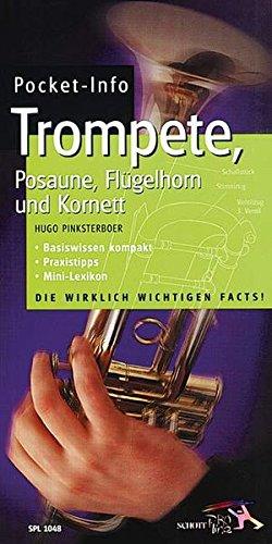 Pocket-Info Trompete, Posaune, Flügelhorn und Kornett: Basiswissen kompakt - Praxistipps - Mini-Lexikon