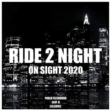 Ride 2 Night (On Sight 2020)