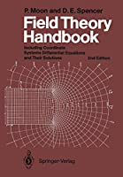 Field Theory Handbook: Including Coordinate Systems, Differential Equations and Their Solutions