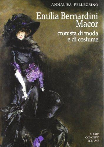 Emilia Bernardini Macor. Cronista di moda e di costume
