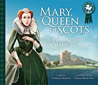Mary, Queen of Scots: Escape from Loch Leven Castle (Traditional Scottish Tales)