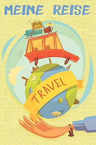 Meine Reise: Reisetagebuch Reiseplaner für Weltreisende - Notizbuch, Notebook, Logbuch, Tagebuch, im handlichem A5 Formart, 110 linierte Seiten