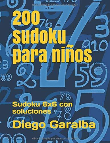 200 sudoku para niños: Sudoku 6x6 con soluciones